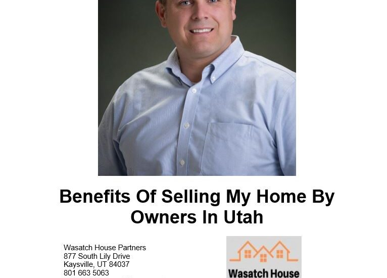 Benefits of Selling My Home By Owners In Utah