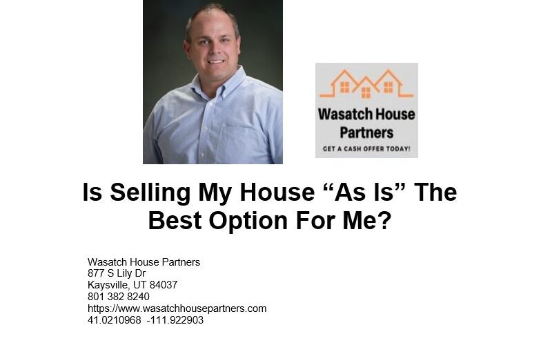 Is Selling My House As Is The Best Option For Me