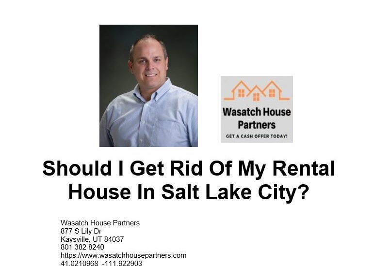 Should I Get Rid Of My Rental House In Salt Lake City
